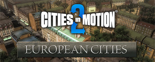 Photo of Cities in Motion 2 : European Cities Çıktı