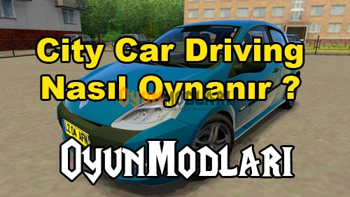 Photo of City Car Driving Simulator Nasıl Oynanır ?