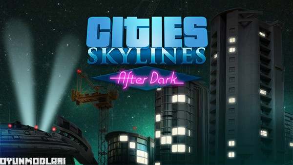 Photo of Cities Skylines After Dark İncelemesi