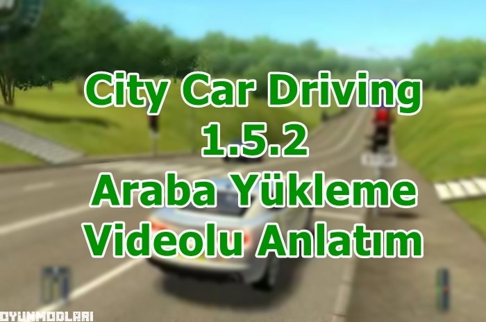 Photo of City Car Driving 1.5.2 Araba Yükleme (PKG Dosyaları)